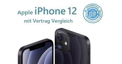 iPhone 12 mit Vertrag Vergleich