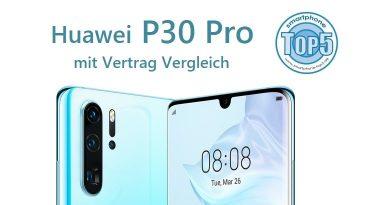Huawei P30 Pro mit Vertrag Vergleich