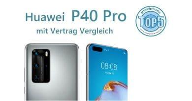 Huawei P40 Pro mit Vertrag Vergleich