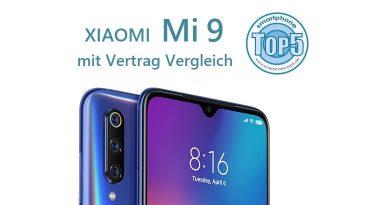 Xiaomi Mi9 mit Vertrag Vergleich